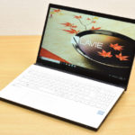 NEC『LAVIE Direct NEXT(2017年秋冬モデル)』レビュー 第8世代インテル Core 搭載!性能が進化したシンプルデザインの 15.6型ノート(前編)